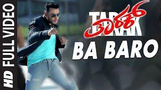 Ba Baro Full Video Song   Tarak Kannada Movie Songs   Darshan, Sruthi Hariharan   Arjun Janya