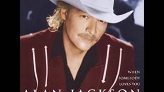 Alan Jackson - Three Minute Positive Not Too Country Up Temp Love Song