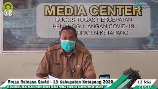 Press Release Covid -19 Kabupaten Ketapang (12 Mei 2020)