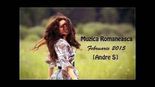 Muzica Romaneasca Februarie 2015 [Andre S]