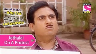 Your Favorite Character | Jethalal On A Protest Against Wives | Taarak Mehta Ka Ooltah Chashmah