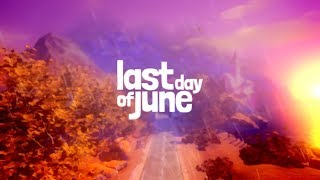Last Day of June - Review
