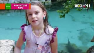 ADVENTURE KIDS, Testimonials | Xcaret México! Cancun Eco Park