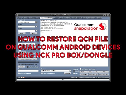 How To Restore QCN File On Qualcomm Android Devices Using NCK Pro BoxDongle - [romshillzz]