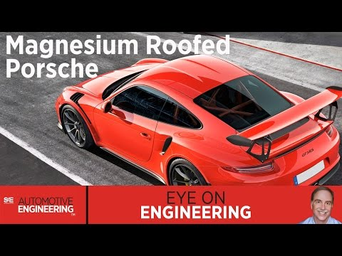 SAE Eye on Engineering: Magnesium roofed Porsche