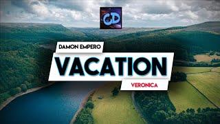 Damon Empero Ft. Veronica - Vacation (Lyrics)