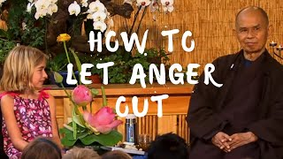 How to let anger out? - Thich Nhat Hanh