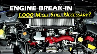How to Break in New Car Engine Discussion