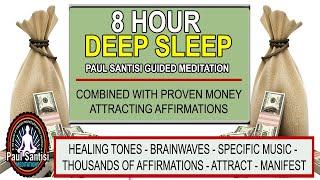 Good Night 8 Hour Deep Sleep Money Attracting Affirmations Music Guided Meditation Paul Santisi