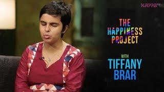 Tiffany Brar - The Happiness Project - Kappa TV