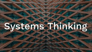 Systems Thinking - How to Think in Systems