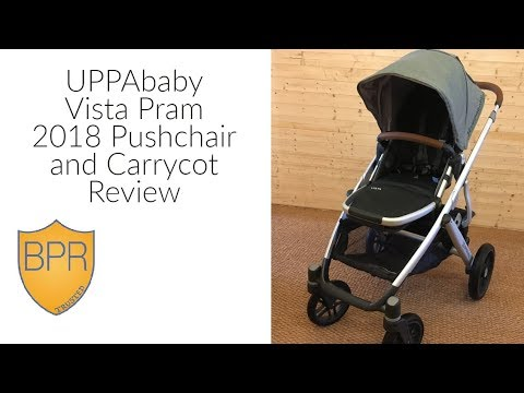 UPPAbaby Vista Pram 2018 Pushchair and Carrycot Review | BuggyPramReviews