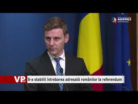 S-a stabilit întrebarea adresată românilor la referendum