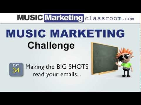 Music Marketing Challenge Day 34 – Making the BIG SHOTS read your emails…