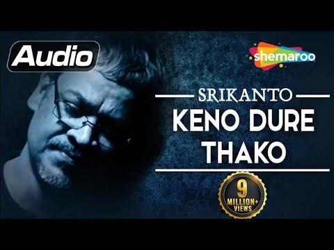 Keno Dure Thako   Srikanto Acharya   Bengali Popular Songs