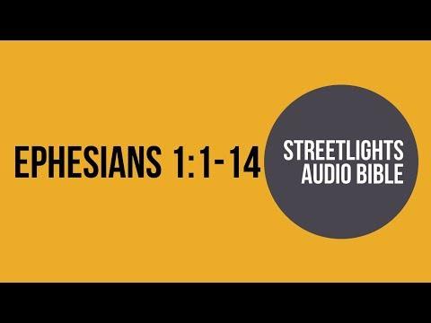 Ephesians 1:1-14- Streetlights Audio Bible