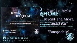 Charlie Hoyle   Beyond The Shore Audition   Panophobic