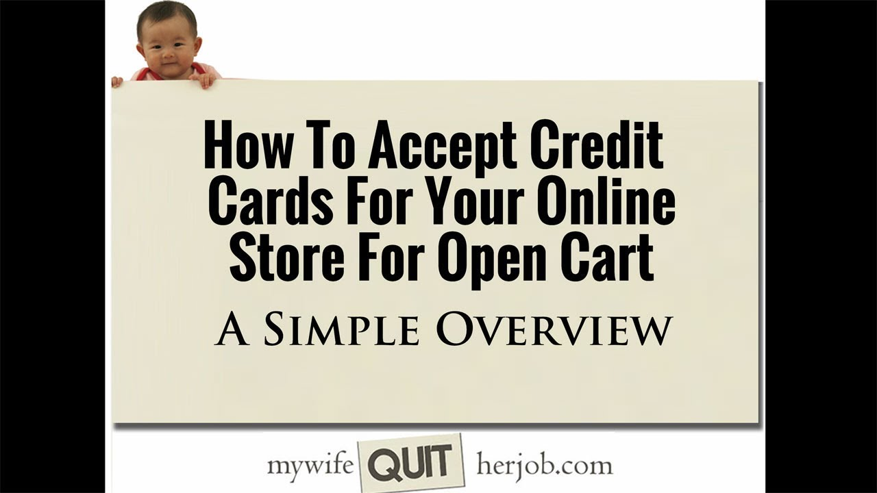 How To Process Credit Cards For Your Online Shop For Open Cart thumbnail