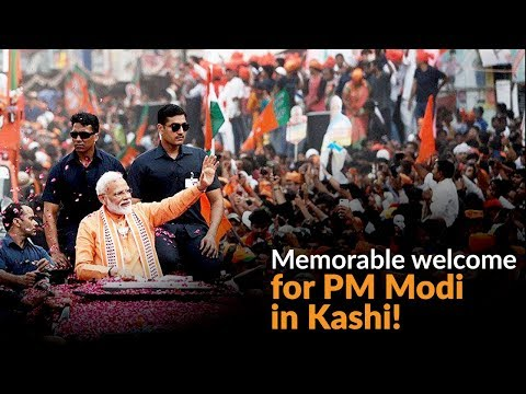 Varanasi welcomes PM Modi!