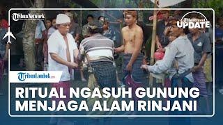 TRIBUN TRAVEL UPDATE: Ritual 'Ngasuh Gunung', Cara Warga Lombok Menjaga Kesucian Alam Rinjani