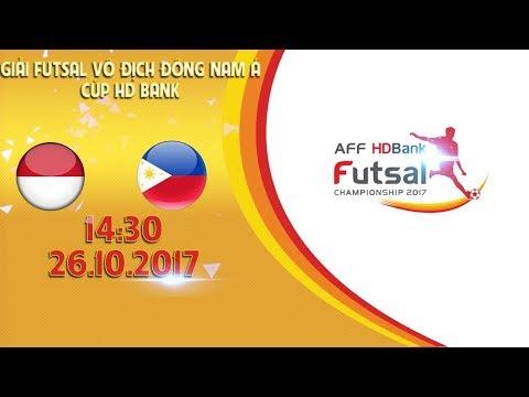 TRỰC TIẾP | Indonesia vs Philippines | Vòng bảng giải Futsal vô địch Đông Nam Á cúp HDBank 2017