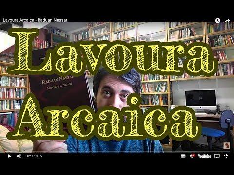 Lavoura Arcaica - Raduan Nassar