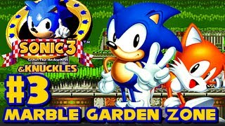 Sonic 3 and Knuckles - () Part 3 - Marble Garden Zone