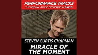 Miracle Of The Moment (Medium Key Performance Track With Background Vocals; TV Track)