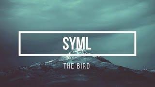 Syml   The Bird (lyrics Video)
