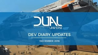 Dual Universe DevDiary Updates - December 2016 | Pre-Alpha Video