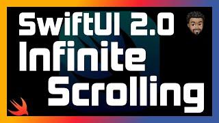 SwiftUI 2.0 Infinite Scroll