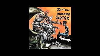 Zoetrope - Mind Over Splatter (Full)