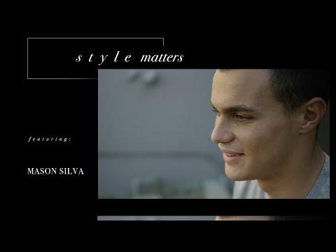 Mason Silva - Style Matters