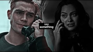 veronica&archie | say something.