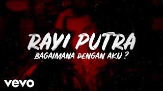 Download lagu Rayi Putra Bagaimana Dengan Aku Mp3