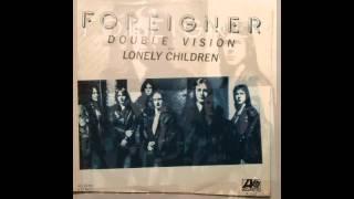 Foreigner - Lonely Children