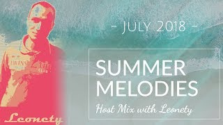 Summer Melodies - July 2018 Host Mix with Leonety [Best Melodic Progressive House Mix]