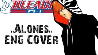 "Bleach Opening 6 ""Alones"" [ENGLISH COVER]"