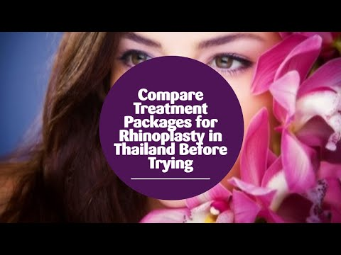 Compare Treatment Packages for Rhinoplasty in Thailand Before Trying