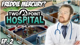 FREDDIE MERCURY? - Two Point Hospital | Episode 2