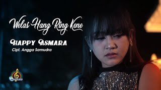 Download lagu Happy Asmara Welas Hang Ring Kene Mp3