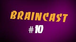 Braincast #10   Миллиард Просмотров!