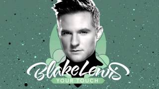 <b>Blake Lewis</b> Your Touch Official Audio  From Upcoming Album Portrait Of A Chameleon
