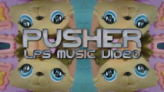 Lps - Pusher - Music Video (Reupload)
