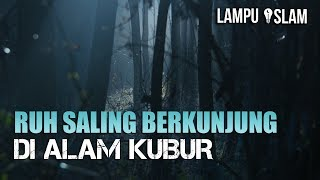 Download Video RUH SALING BERKUNJUNG DI ALAM KUBUR MP3 3GP MP4