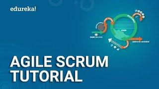 Agile Scrum Tutorial | Agile Scrum Project Management Process | Agile Scrum Master Training |Edureka