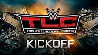 WWE TLC Kickoff: Dec. 16, 2018