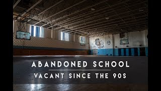 Abandoned School Vacant Since the 90s