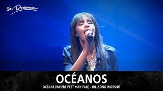 Oceanos - Su Presencia (Oceans / Where Feet May Fail - Hillsong United) - Español
