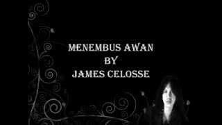"Video thumbnail of ""James Celosse-Menembus Awan (Lirik)"""